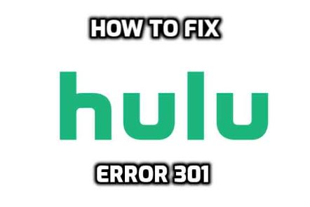 6 Ways to Fix Hulu Error Code 301.