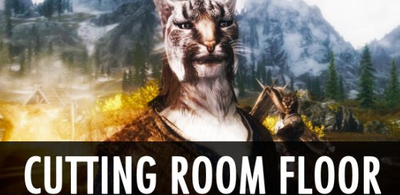 Cutting Room Floor - Best Skyrim Mods