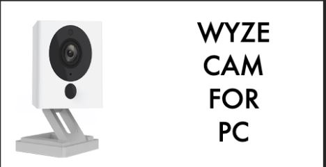 What is the Wyze Cam App for PC